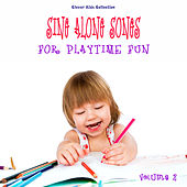 Sing Along Songs for Playtime Fun (Clever Kids Collection), Vol. 2 by Various Artists