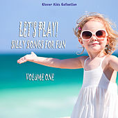 Let's Play! Silly Songs for Fun (Clever Kids Collection), Vol. 1 by Various Artists