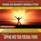 Tapping Into Your Personal Power by Binaural Beat Brainwave Subliminal Systems