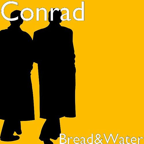 Bread&Water by Conrad