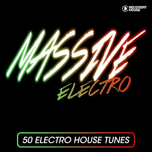 Massive Electro - 50 Electro House Tracks by Various Artists