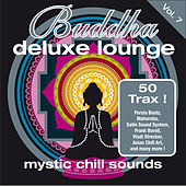 Buddha Deluxe Lounge, Vol.7 - Mystic Chill Sounds by Various Artists