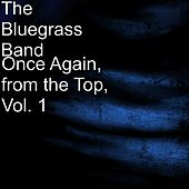 Once Again, from the Top, Vol. 1 von The Bluegrass Band