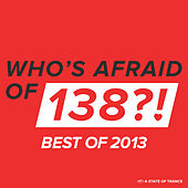 Who's Afraid Of 138?! - Best Of 2013 by Various Artists
