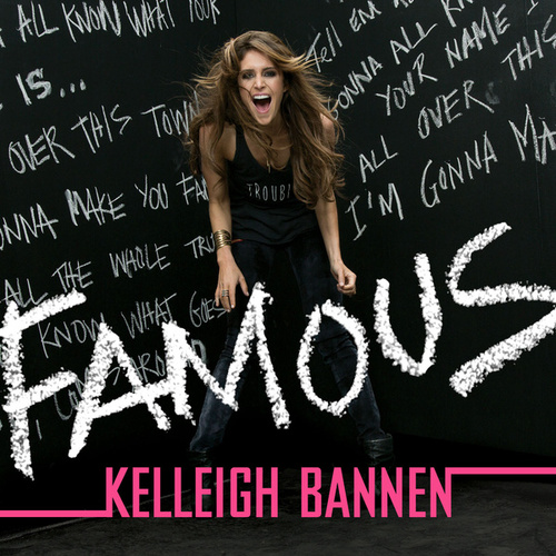 Famous by Kelleigh Bannen
