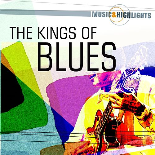Music & Highlights: The Kings Of Blues by Various Artists