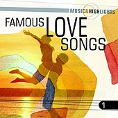Music & Highlights: Famous Love Songs, Vol. 1 by Various Artists