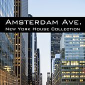Amsterdam Ave. - New York House Collection by Various Artists