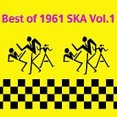 The Best of 1961 Ska Vol.1 by Various Artists