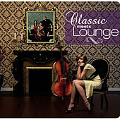 Classic Meets Lounge by Various Artists