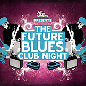 The Future Blues Club Night - Part 2 by Various Artists