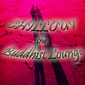 Chillout the Buddhist Lounge by Various Artists