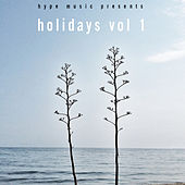 Hype Music Presents Holidays Vol. 1 by Various Artists