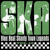 Ska - Blue Beat Shanty Town Legends, Vol. 10 by Various Artists