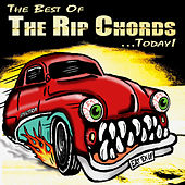 The Best Of The Rip Chords...Today! by The Rip Chords