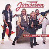 Can't Stop Us Now by Jerusalem