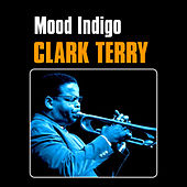 Mood Indigo by Clark Terry