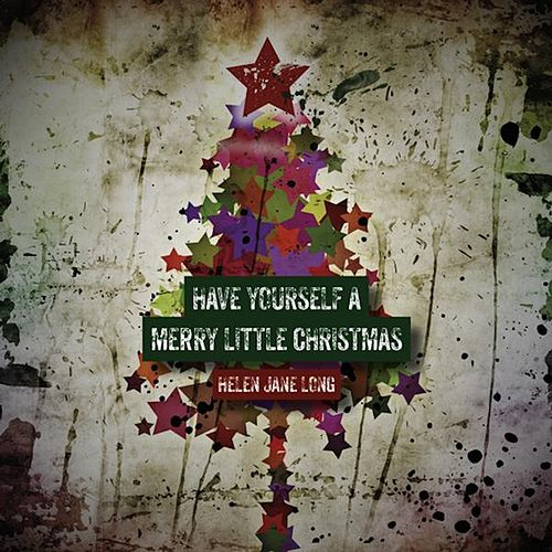 Have Yourself a Merry Little Christmas by Helen Jane Long
