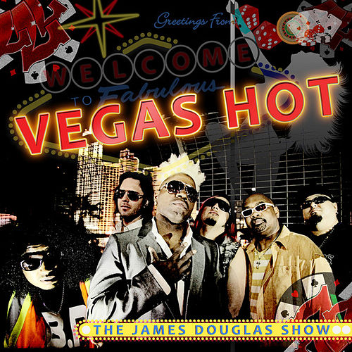 Vegas Hot by The James Douglas Show