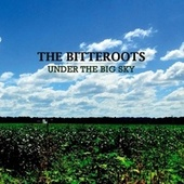 Under the Big Sky - Single by The Bitteroots