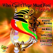 Who Can't Hear Must Feel Riddim by Various Artists