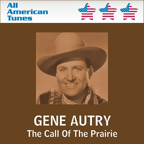 The Call Of The Prairie by Gene Autry