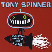 Earth Music for Aliens by Tony Spinner