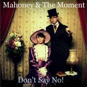 Don't Say No! by Mahoney
