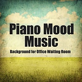 Piano Mood Music: Background for Office Waiting Room by The O'Neill Brothers Group