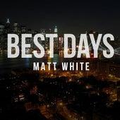Best Days by Matt White
