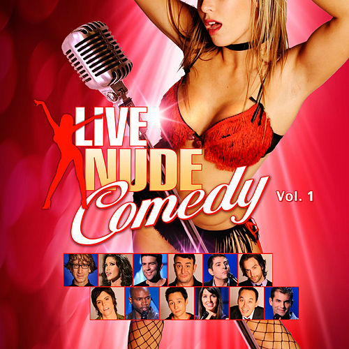Live Nude Comedy, Vol. 1 by Various Artists