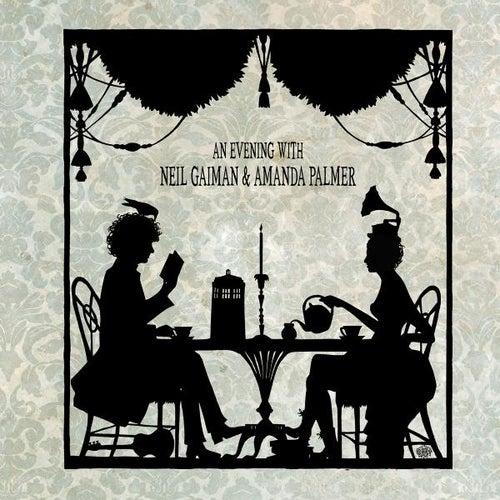 An Evening With Neil Gaiman & Amanda Palmer by Amanda Palmer
