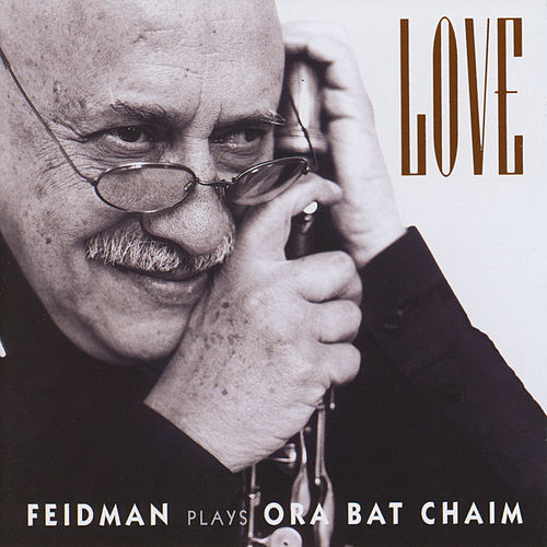 Love (Feidman plays Ora Bat Chaim) by Various Artists
