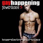 Gay Happening Powerdance, Vol. 3 by Various Artists