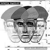 Totally Together von Meat Beat Manifesto
