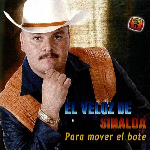 Para Mover el Bote by El Veloz De Sinaloa