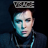 Never Enough by Visage