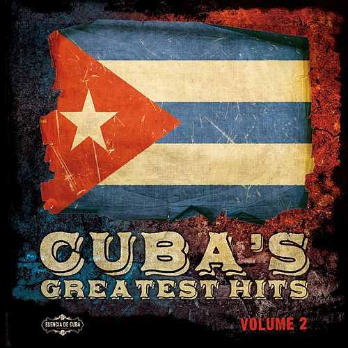 Cuba's Greatest Hits, Vol. 2 by Various Artists