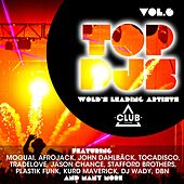 Top Djs - World's Leading Artists, Vol. 6 by Various Artists