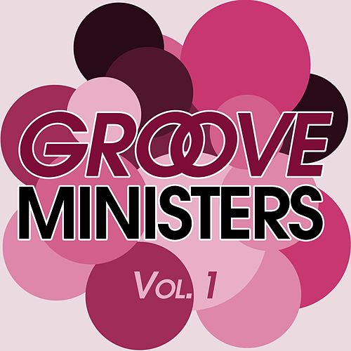 Groove Ministers, Vol. 1 by Various Artists