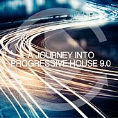 A Journey Into Progressive House 9.0 by Various Artists