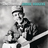 The Essential Jimmie Rodgers by Various Artists