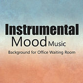 Instrumental Mood Music: Background for Office Waiting Room by The O'Neill Brothers Group