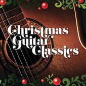 Christmas Guitar Classics by Various Artists