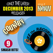 Dec 2013 Country Smash Hits by Off the Record