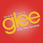 Into the Groove (Glee Cast Version feat. Demi Lovato and Adam Lambert) by Glee Cast