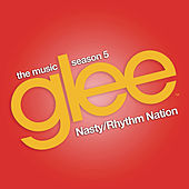 Nasty / Rhythm Nation (Glee Cast Version) by Glee Cast