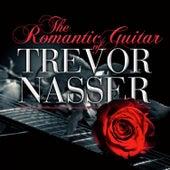 The Romantic Guitar Of by Trevor Nasser