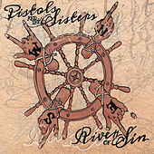 River of Sin by Pistols and the Sisters