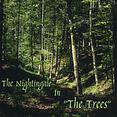 The Nightingale in the Trees by Nightingale